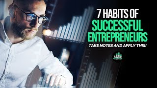 7 Principles of Success For Entrepreneurs – TAKE NOTES!