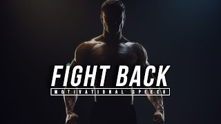 Fight Back – Powerful LIFE Motivational Speech