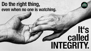 Do The Right Thing, Even When No One Is Watching: It's Called Integrity