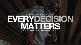 Every Decision Matters – Motivational Video