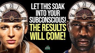 The Results Will Come (Affirmations For Success & Subconscious Programming)