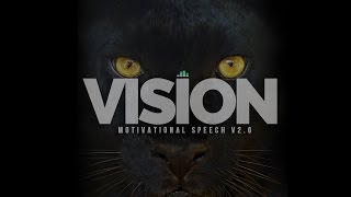 Vision – Motivational Speech V2.0 – What Is Your Why?