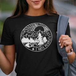 Funny Camping Shirt Hiking Outdoor I Hate People