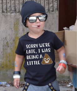 Funny Kid Shirt Sorry We're Late I Was Being A Litter Pooper