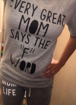 Funny Mom Shirt Every Great Mom Says The F Word