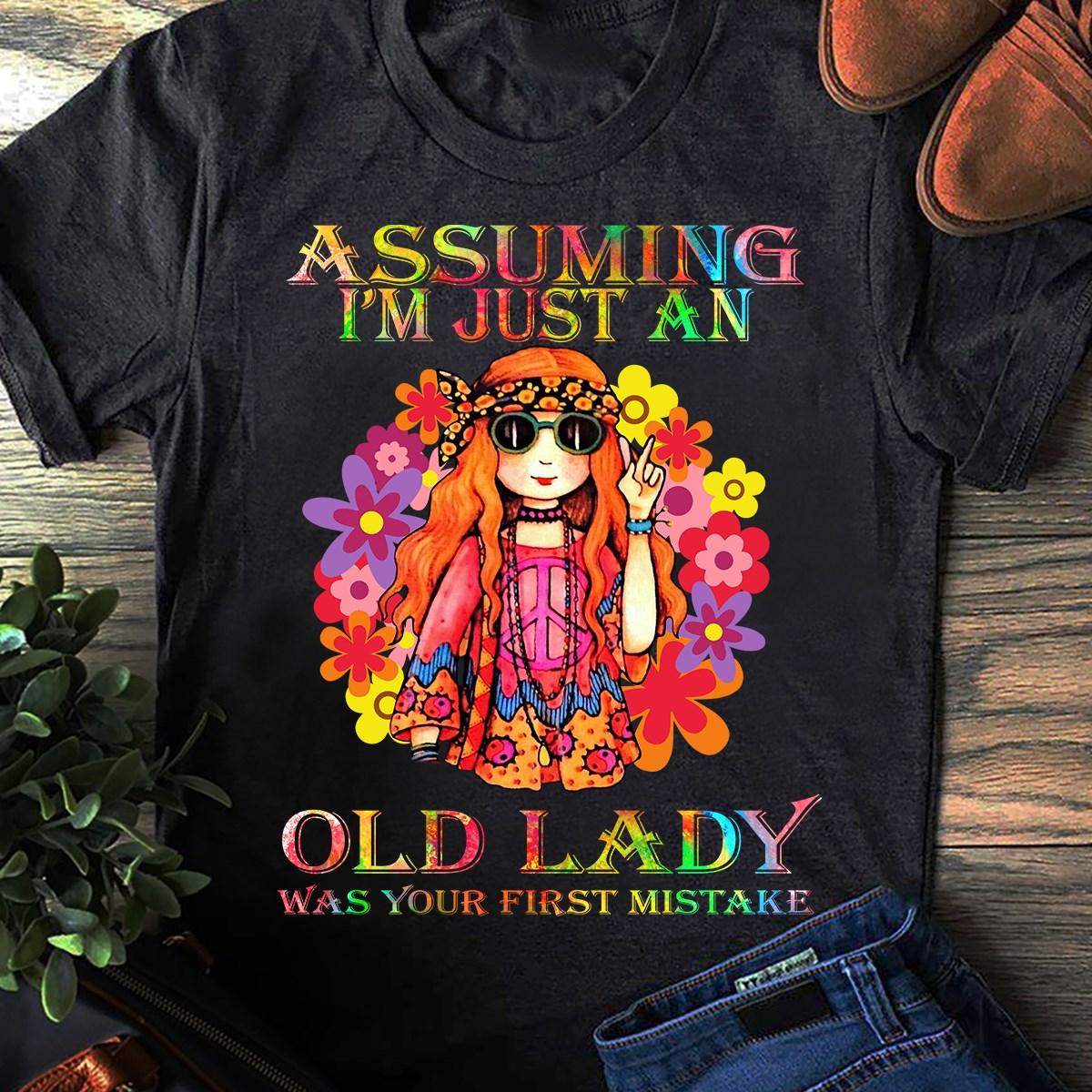 Hippie Women Shirt Assuming I'm Just An Old Lady