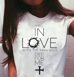 Jesus Shirt I Fell In Love with Man Who Died For Me