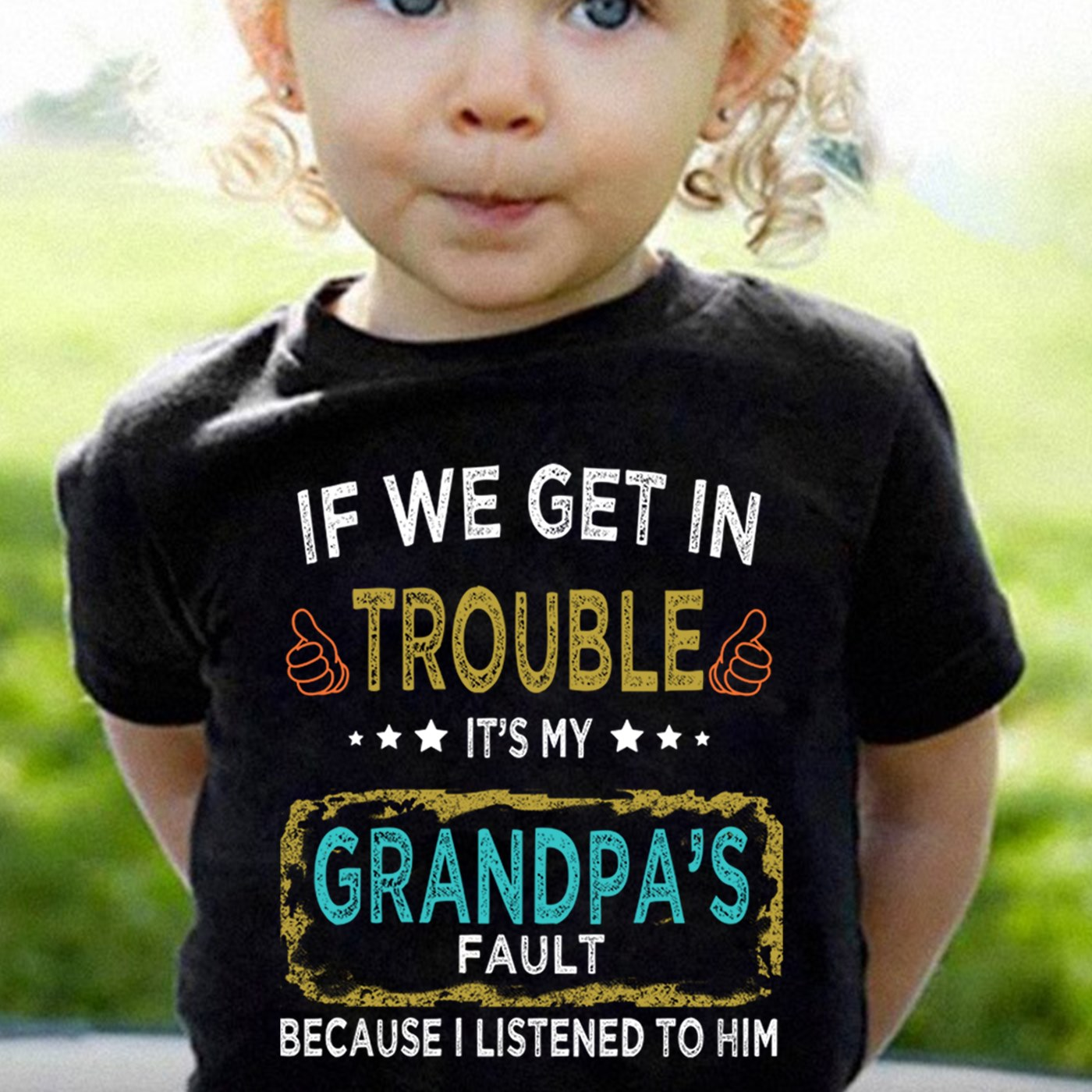 Kids Shirt If We Get In Trouble It's My Papa's Fault I Listen To Him