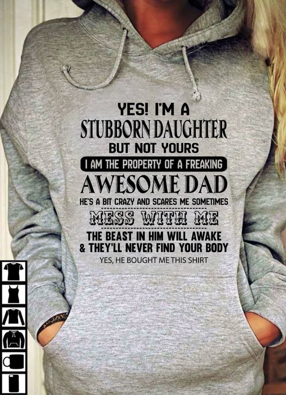 Stubborn Daughter Shirt I Am The Property Of A Freaking Dad