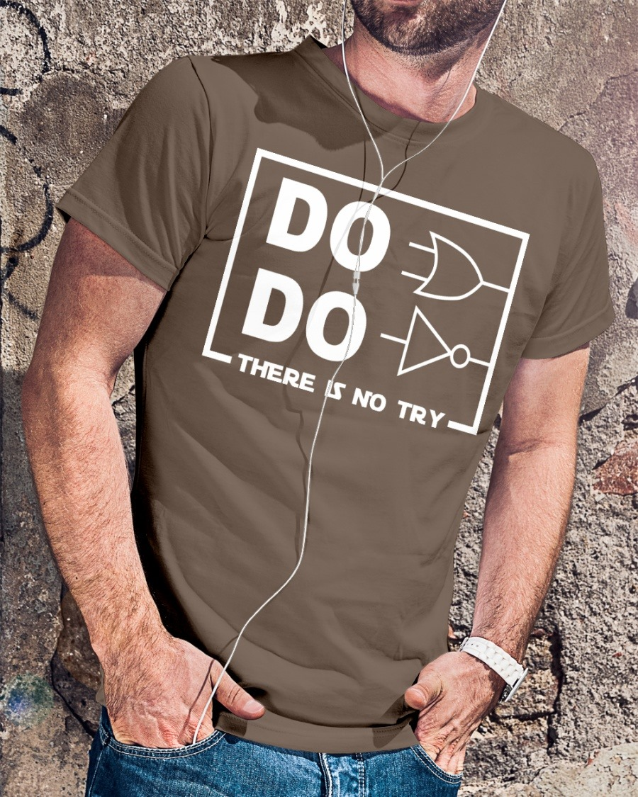 Engineer Shirt Do Or Do Not There Is No Try Electrical Circuit