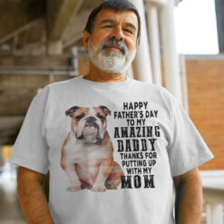 English Bulldog Shirt Happy Father's Day My Amazing Daddy