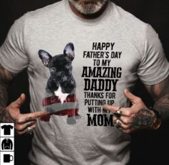 French Bulldog Shirt Happy Father's Day My Amazing Daddy