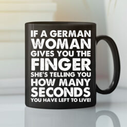 Funny German Mug If The German Women Gives You The Finger