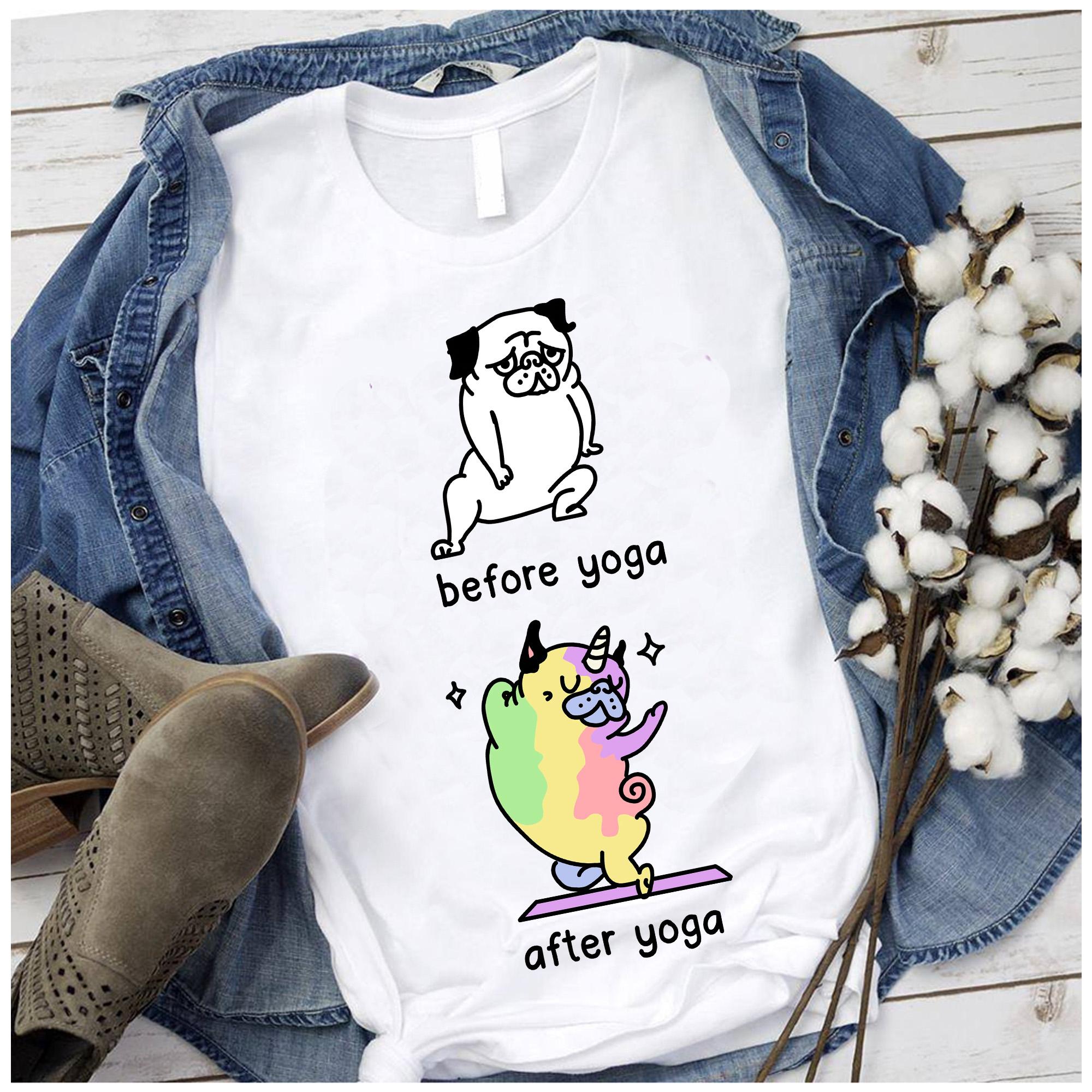 Pug Dog Yoga Shirt Before Yoga After Yoga Unicorn Pug