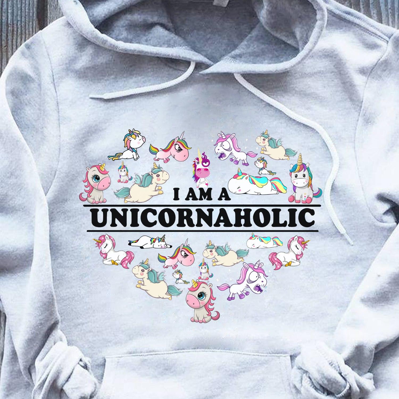 Funny Unicorn Shirt I Am A Unicornaholic