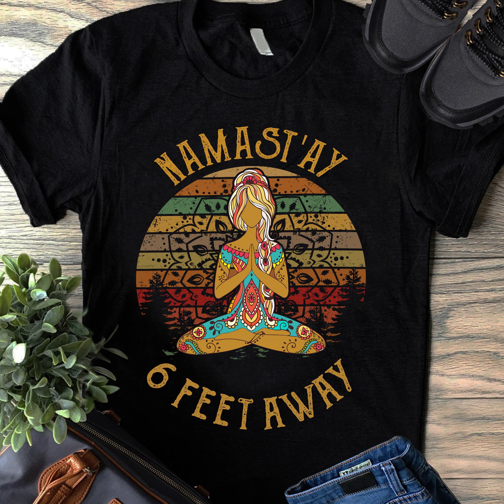 Funny Vintage Namaste Shirt Hippie Girl Namastay 6 Feet Away