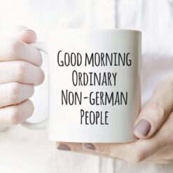 German Mug Good Morning Ordinary Non- German People
