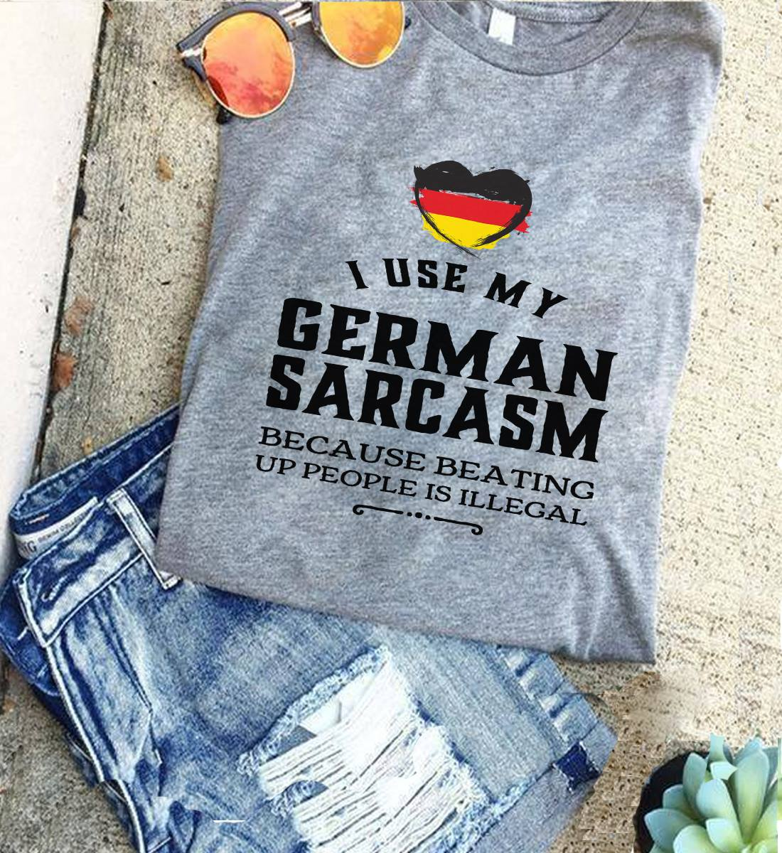 German Shirt I Use My German Sarcasm Beating Up People