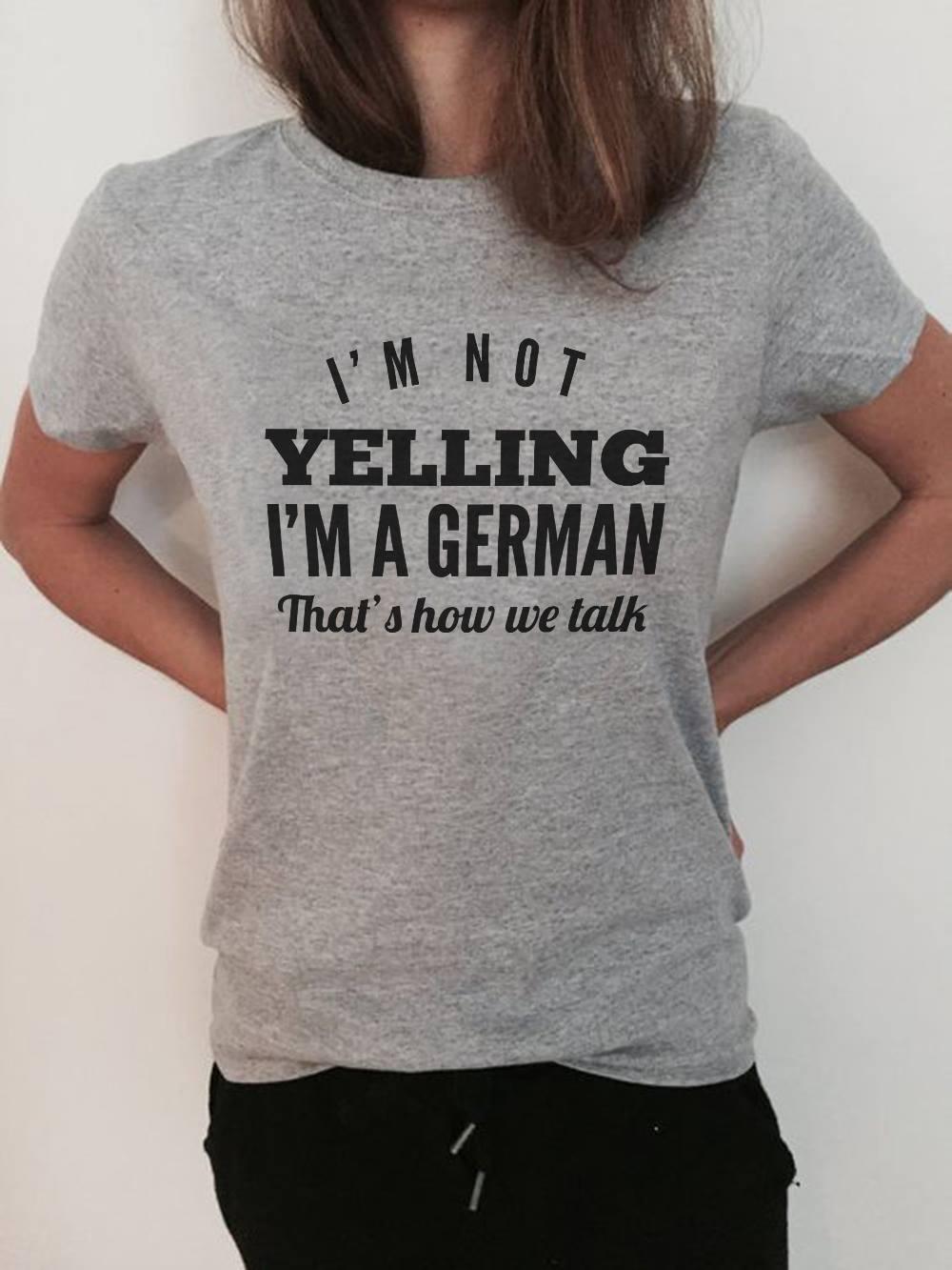 German Shirt I'm Not Yelling I'm German That's How We Talk