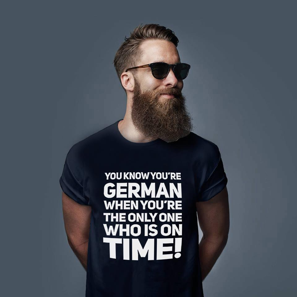 German Shirt You're German The Only One Who Is On Time