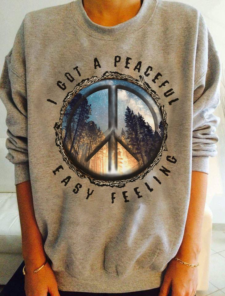 I Got A Peaceful Easy Feeling Shirt Peace And Love