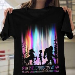 Into The Darkness We Go Shirt Unicorn Alien Bigfoot