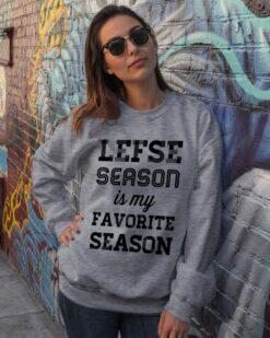 Lefse Shirt Lefse Season Is My Favorite Season
