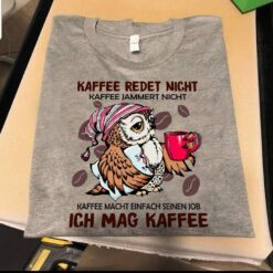 Owl Shirt German Kaffee Redet Night Ich Mag Kaffee