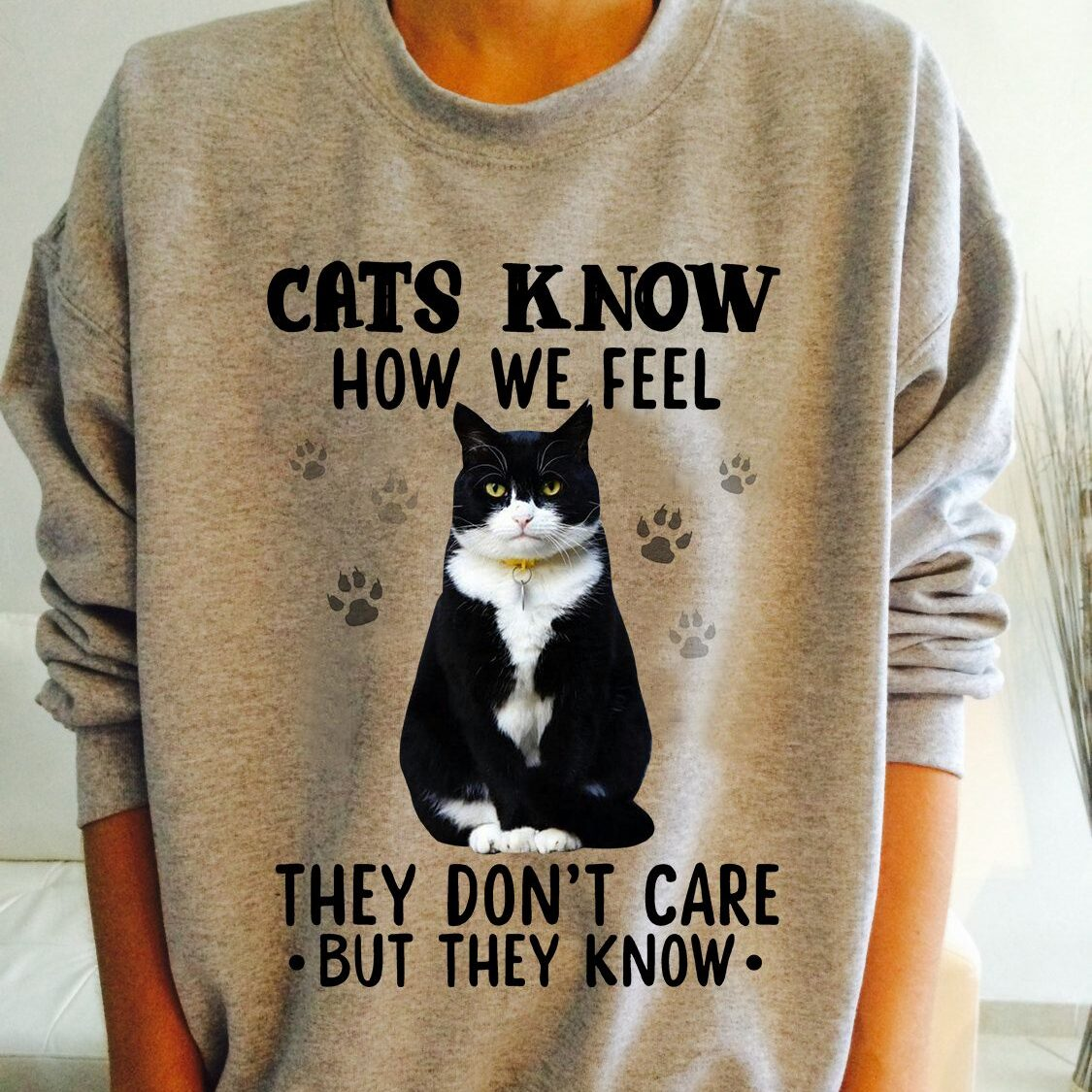 Tuxedo Cat Shirt Cats Know How We Feel They Don't Care Paws