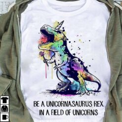 Unicorn Shirt Dinosaur Be A Unicornasaurus Rex