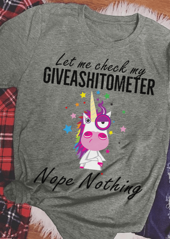 Unicorn Shirt Let Me Check My Giveashitometer Nope Nothing
