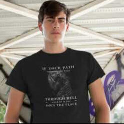 Unicorn Shirt Walk Through Hell As If You Own The Place