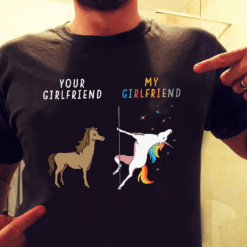 Unicorn Shirt Your Girlfriend Your Girlfriend