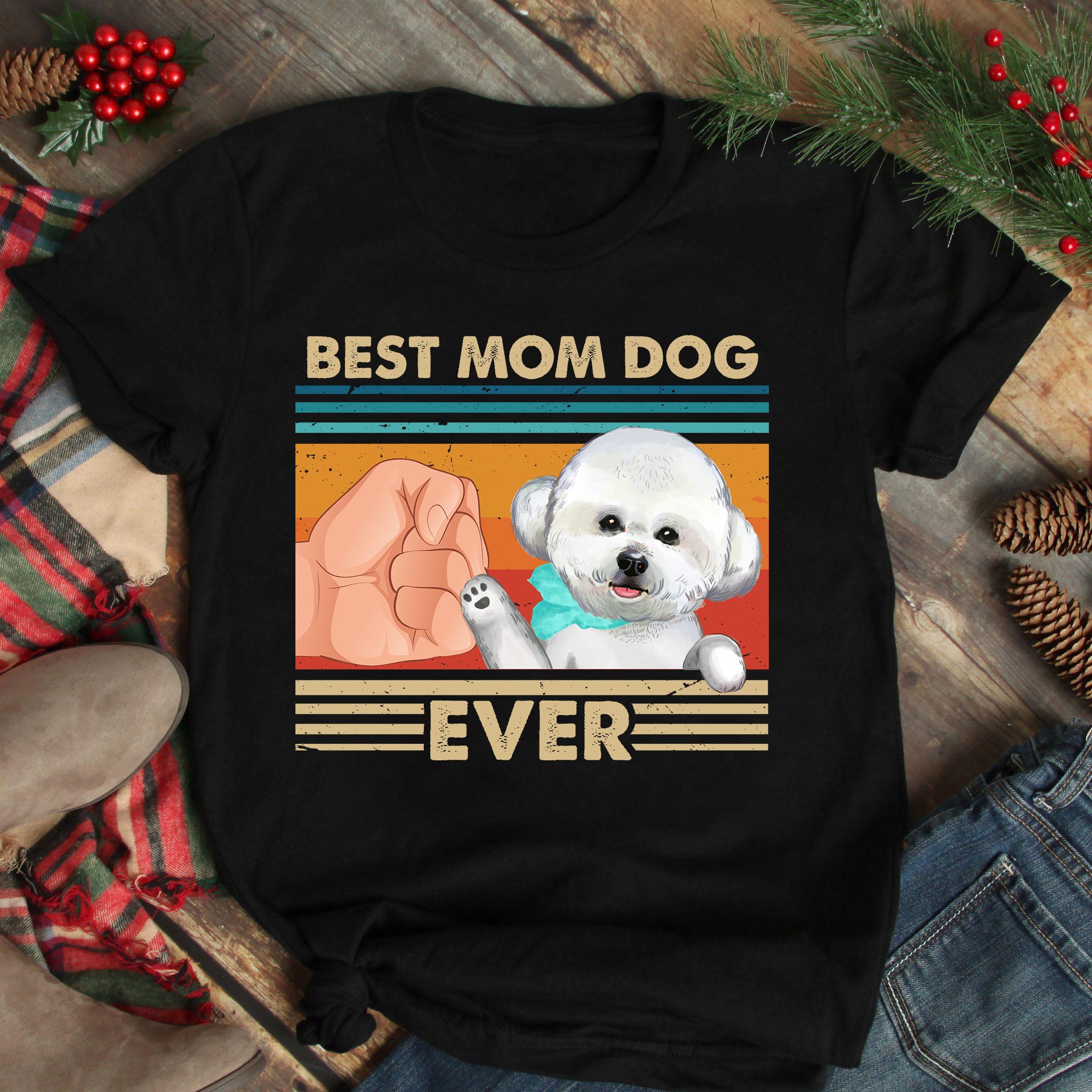 Vintage Best Mom Ever Shirt Best Bichon Dog Mom Ever