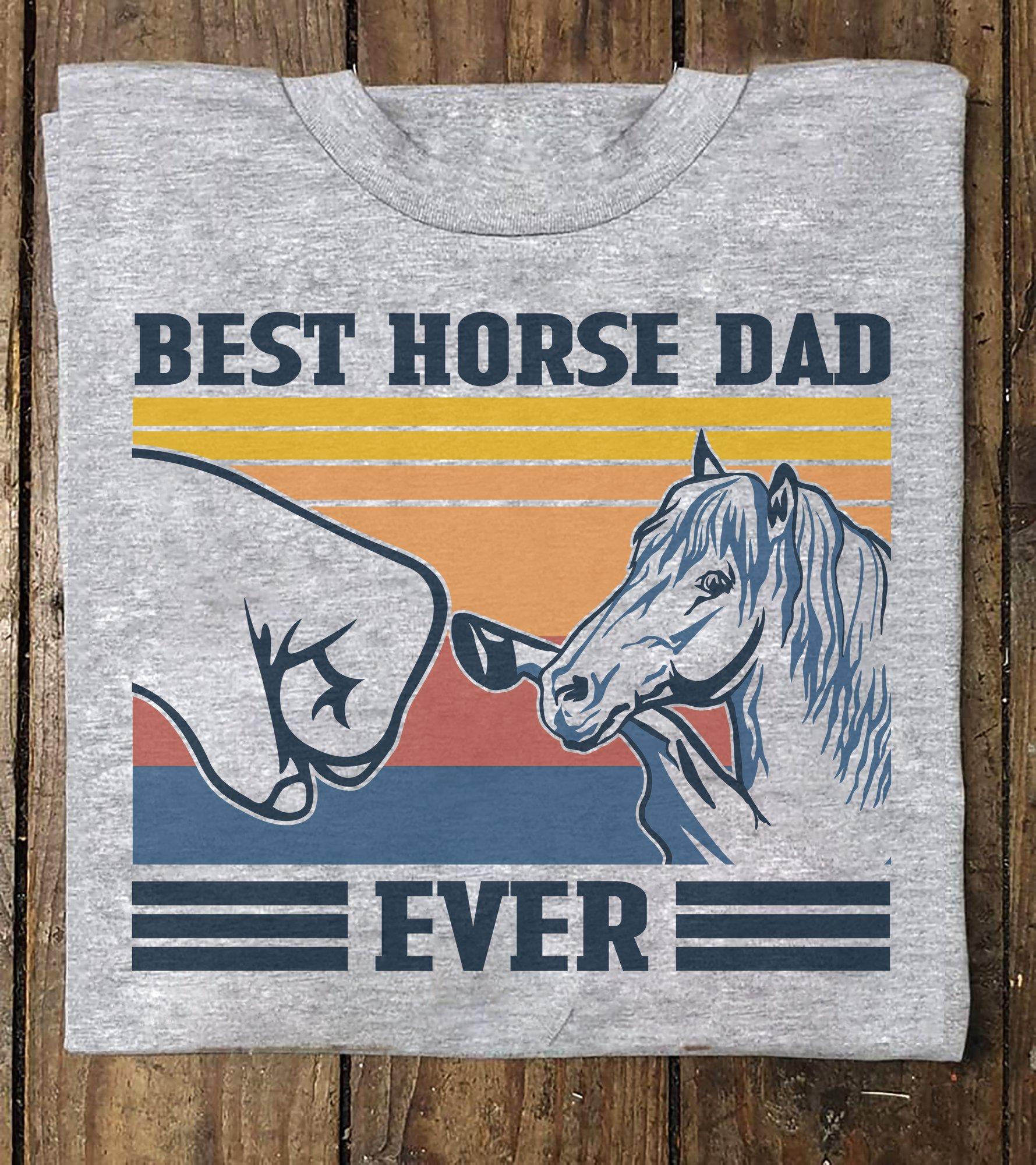 Vintage Horse Dad Shirt Best Horse Dad Ever