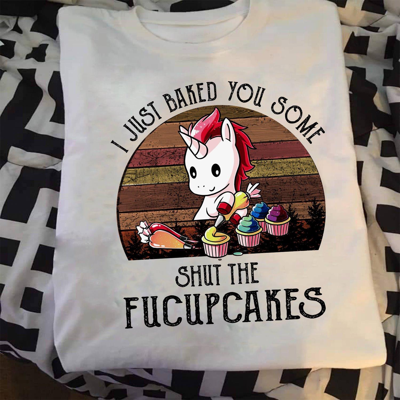 Vintage Unicorn Shirt Baked You Some Shut The Fucupcakes