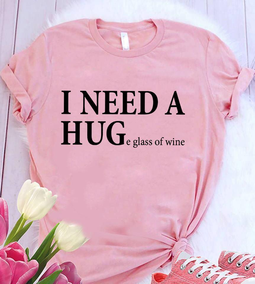 Wine Lover Shirt I Need A Huge Glass Of Wine