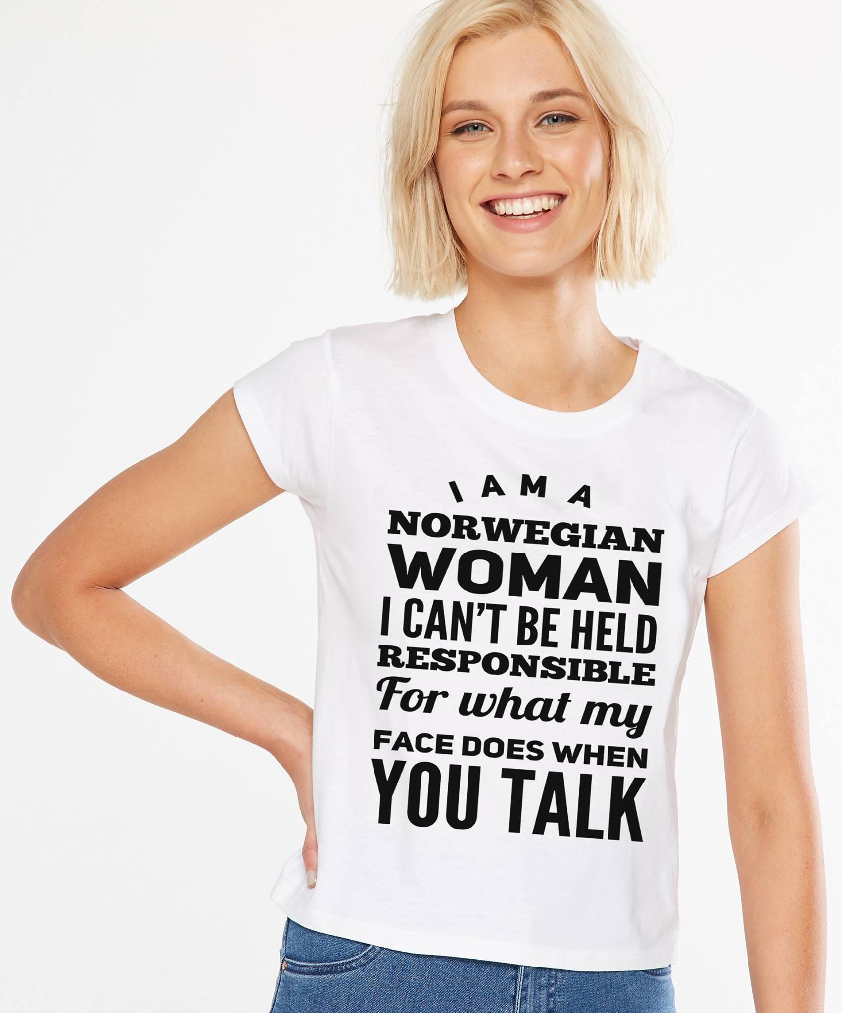 Women Norwegian Shirt I Can't Be Held Responsible When You Talk