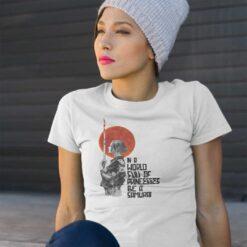 Women Samurai T Shirt In A World Full Of Princesses Be A Samurai