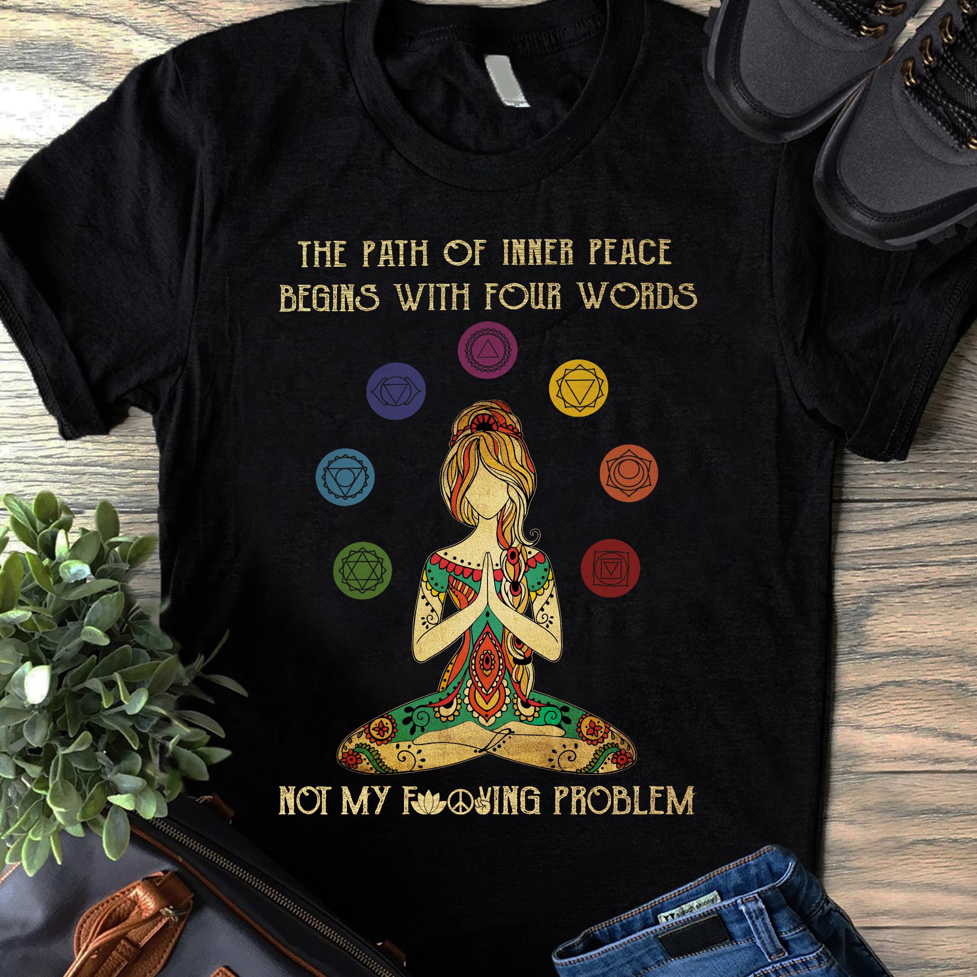 Yoga Shirt Hippie Girl Inner Peace Not My Fucking Problem