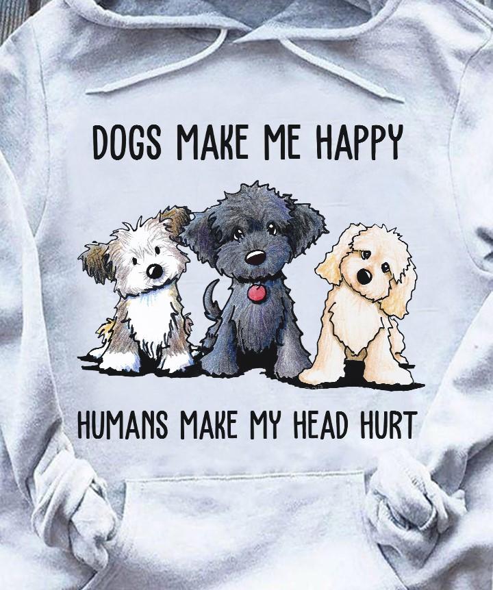 Funny Dogs Make Me Happy Shirt Humans Make My Head Hurt