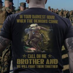 Veteran Shirt In Your Darkest Hour Call On Me