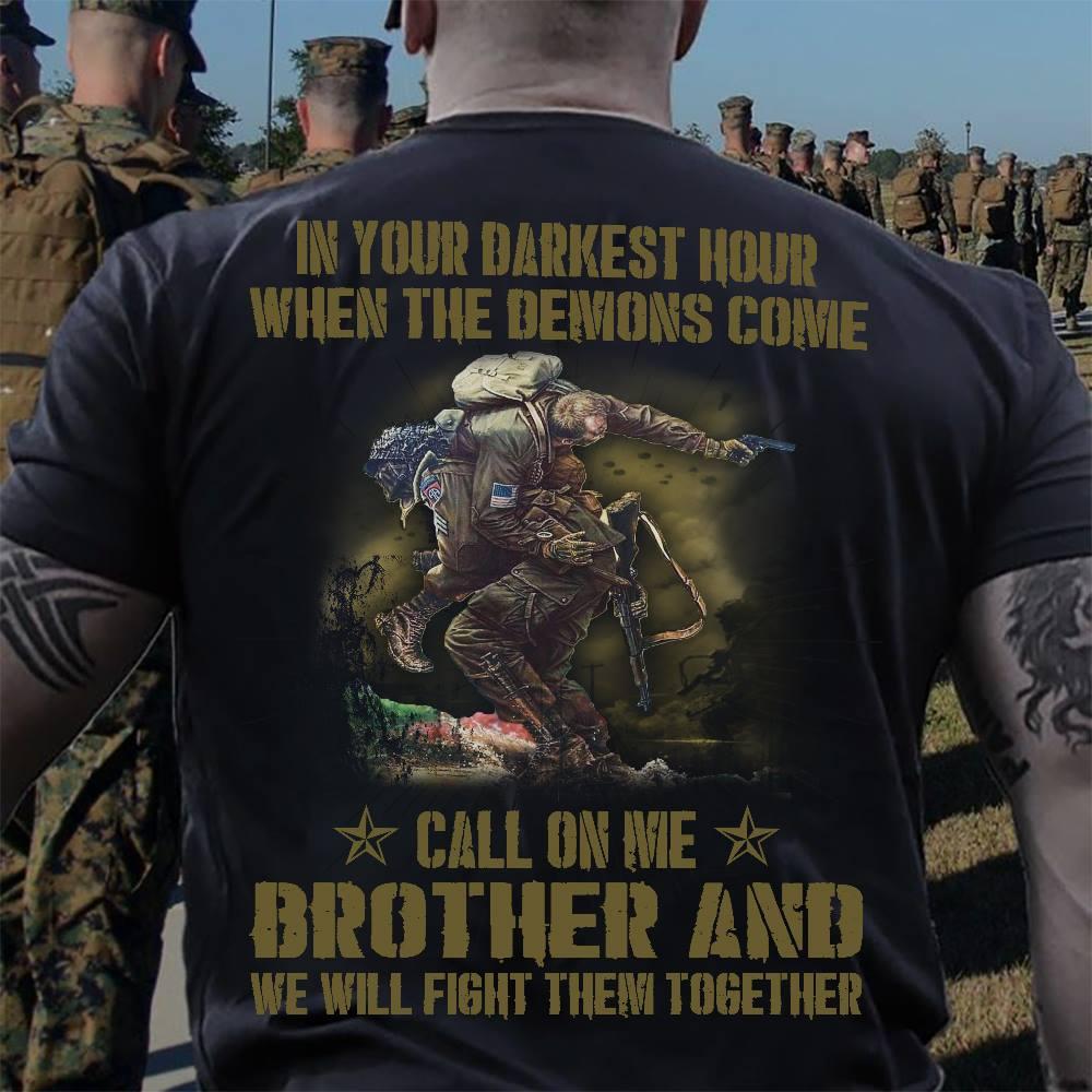 Veteran Shirt In Your Darkest Hour Call On Me
