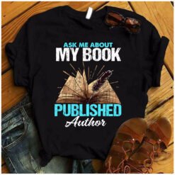 Author Shirt Ask Me About My Book