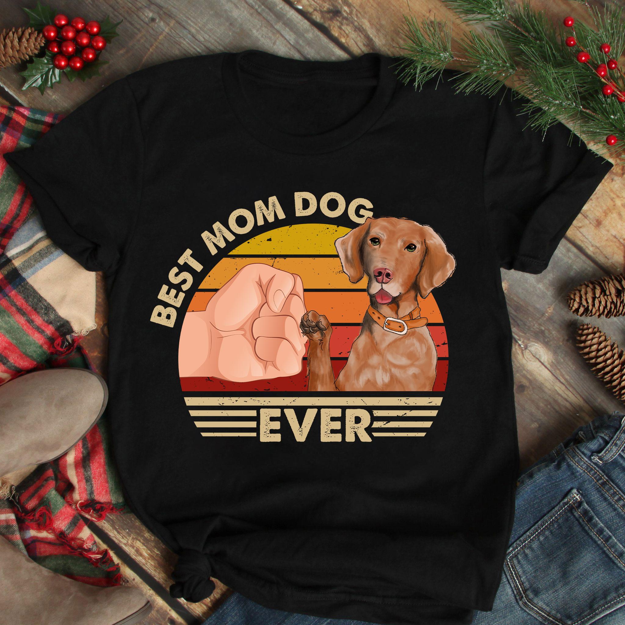 Best Mom Ever Shirt Vintage Best Vizsla Dog Mom Ever