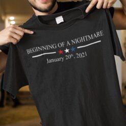 Inauguration Shirt Beginning Of Nightmare January 2021