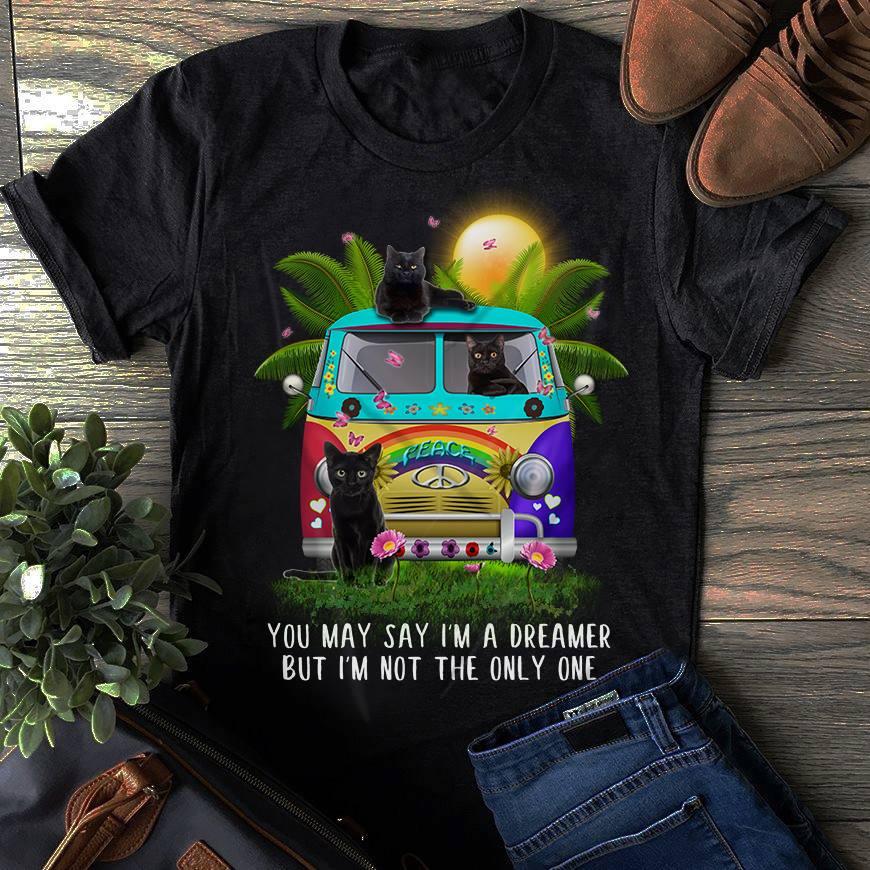 Black Cat Shirt You May Say I'm A Dreamer Peace Bus