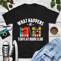 Book Club Shirt What Happens At Book Club Stays At Book Club