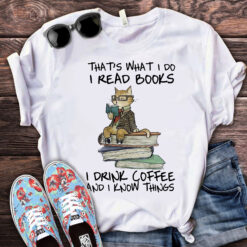 Cat Book Shirt Read Books Drink Coffee Know Things