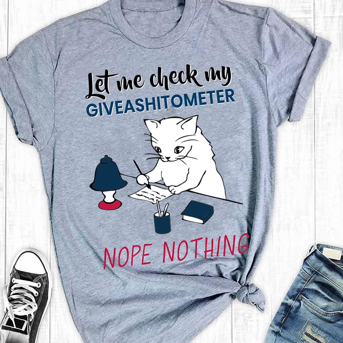 Funny Cat Shirt Check My Giveashitometer Nope Nothing